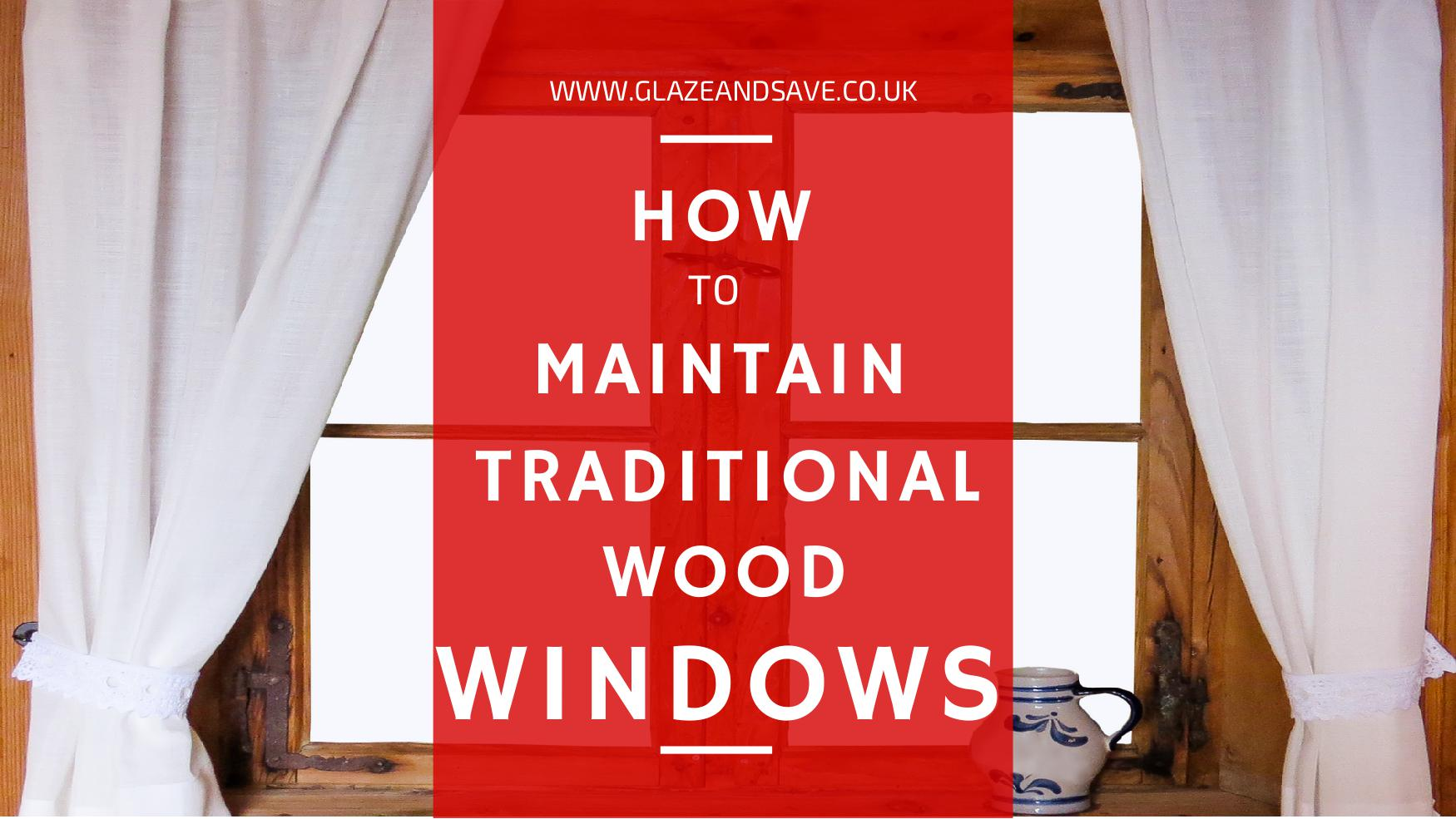 How to maintain traditional wood windows by Glaze & Save bespoke magnetic secondary glazing and draught proofing based in Perth Scotland.