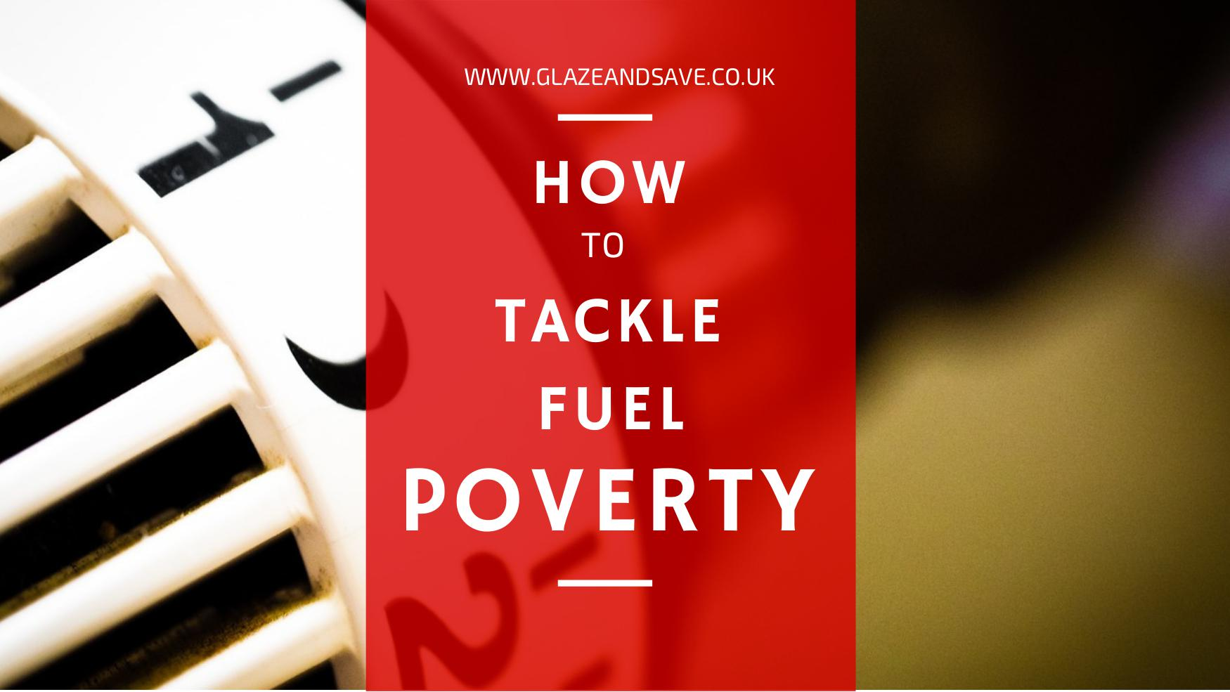 How to tackle fuel poverty by Glaze & Save, bespoke magnetic secondary glazing and draught proofing specialists based in Perth, Scotland.