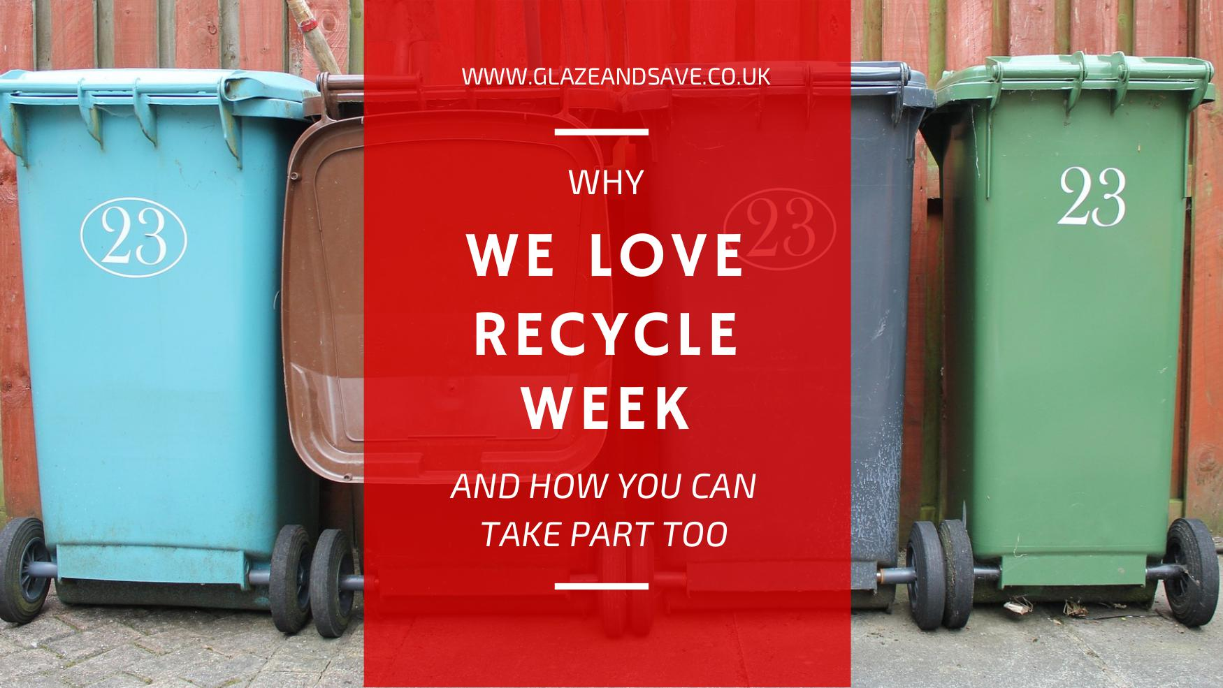 Why we love recycle week and how you can take part too by Glaze & Save, bespoke magnetic secondary glazing and draught proofing based in Perth, Scotland.