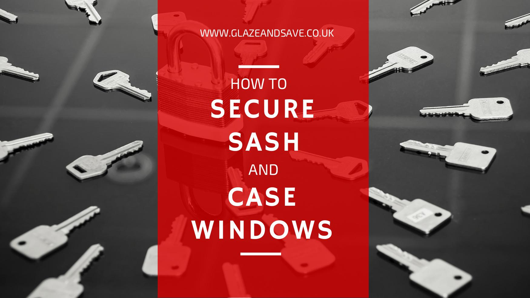 National home security month: how to secure sash and case windows by glaze and save bespoke magnetic secondary glazing and draught proofing.
