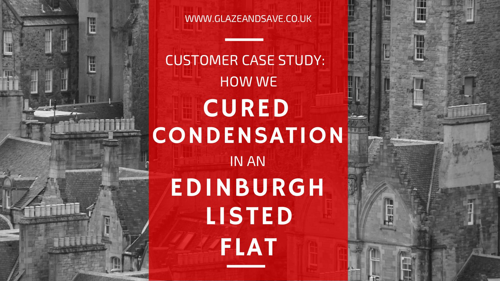 How we cured condensation in an Edinburgh Listed flat by Glaze & Save, bespoke magnetic secondary glazing and draught proofing based in Perth UK.