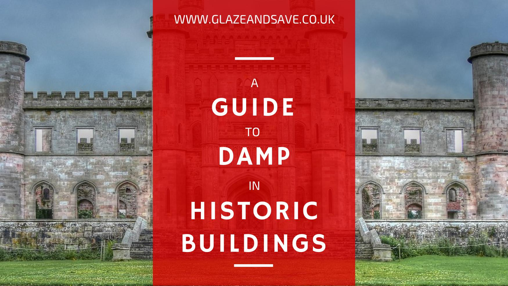 A guide to damp in historic buildings by Glaze & Save bespoke magnetic secondary glazing and draught proofing in Scotland from Aberdeen to Edinburgh, Glasgow to Dundee.