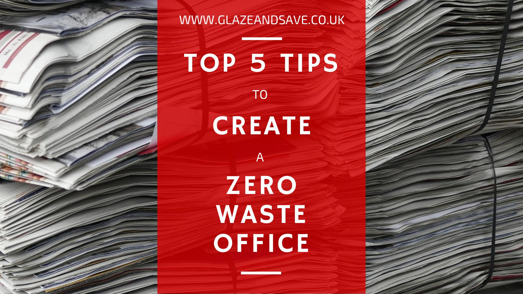 Top 5 Tips to Create a Zero Waste Office By Glaze and Save bespoke magnetic secondary glazing and draughtproofing based in Perth, Scotland and installing throughout from Aberdeen to Edinburgh, Dundee to Glasgow.