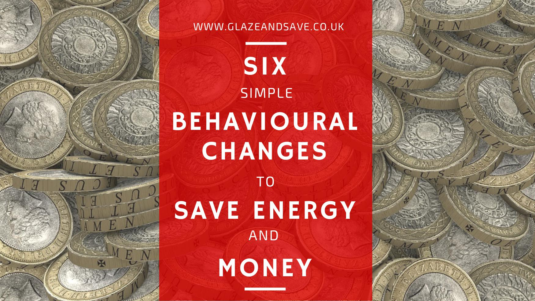 Six simple behavioural changes to save money and energy by Glaze & Save bespoke magnetic secondary glazing and draught proofing based in Perth, Scotland. Save money, save energy and effective draught proof and noise proof your home without the need for planning permission.