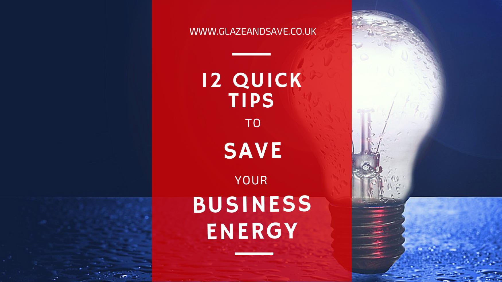 12 quick tips to save your business energy by Glaze & Save bespoke magnetic secondary glazing and draught proofing in Scotland
