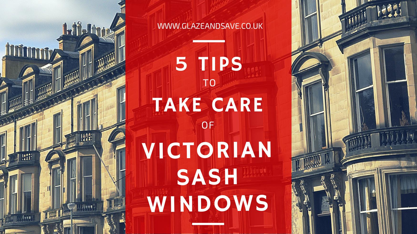 Five tips to take care of victorian sash windows by Glaze and Save: bespoke magnetic secondary glazing www.glazeandsave.co.uk