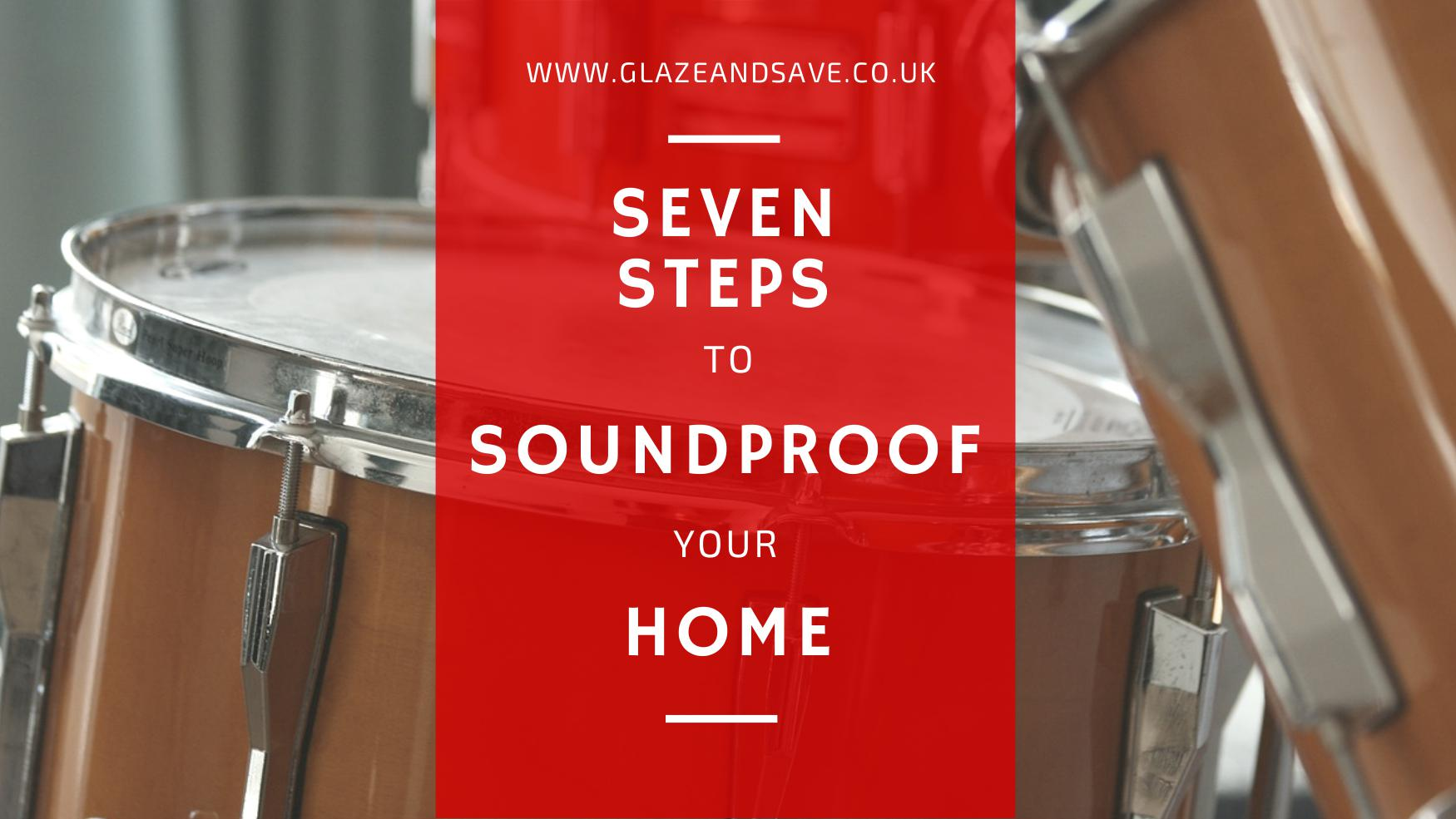 Seven steps to sound proof your home by Glaze & Save bespoke magnetic secondary glazing and draught proofing installers based in Perth, Scotland. Create a quieter and more energy efficient home.