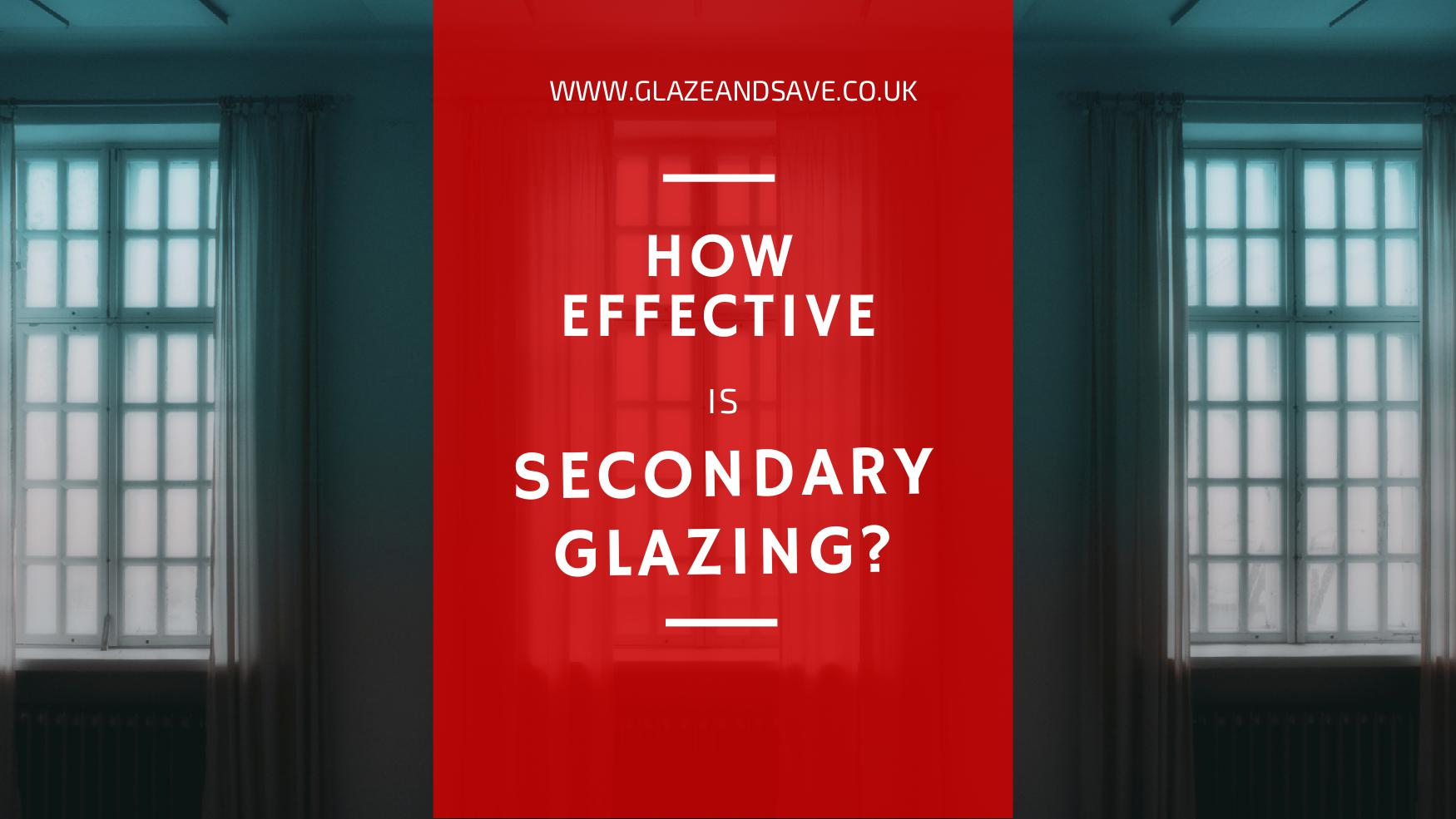 How effective is secondary glazing by Glaze and Save bespoke magnetic secondary glazing and draught proofing specialists based in Perth UK