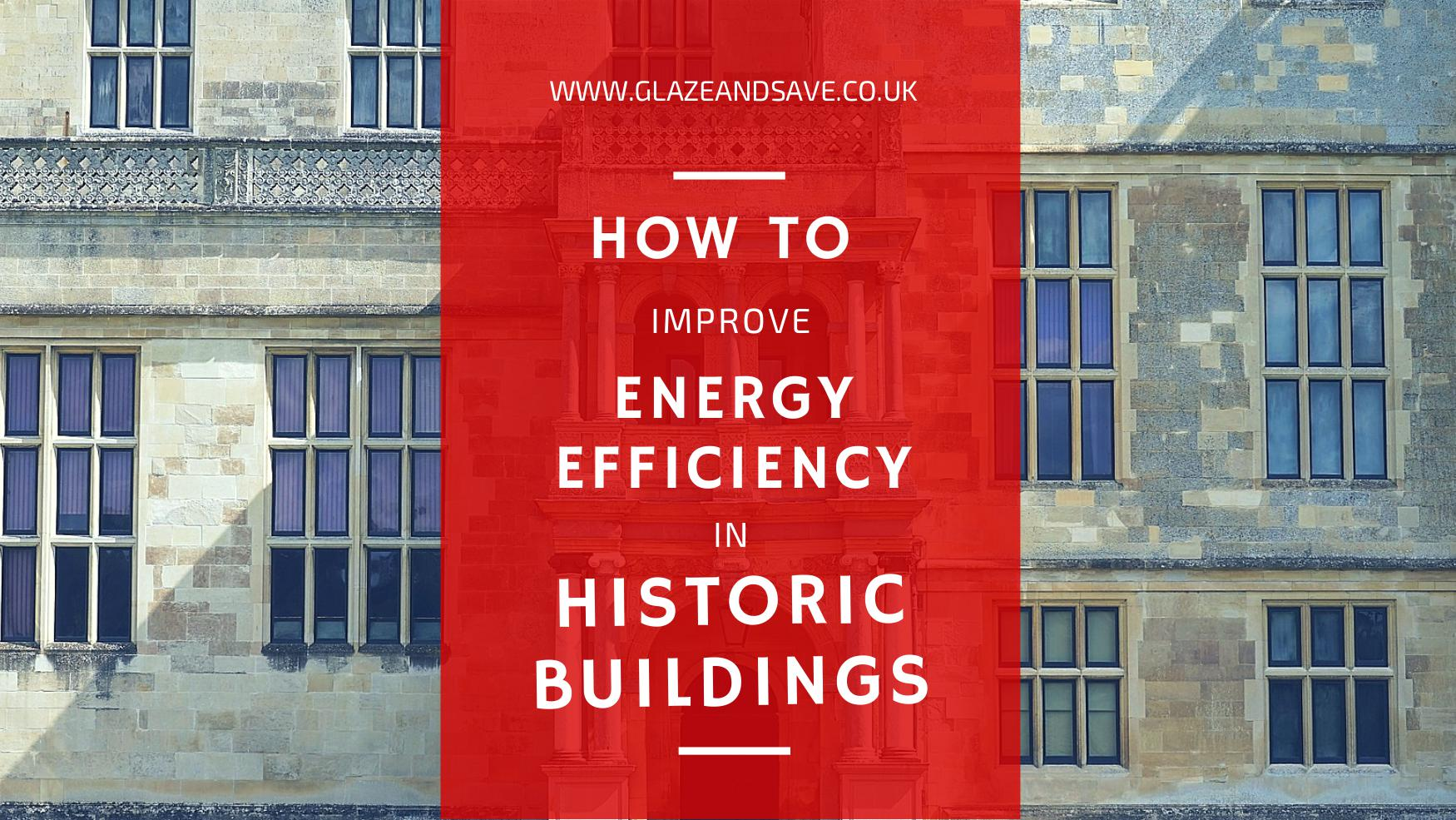 How to improve energy efficiency in historic buildings and listed buildings by Glaze and Save bespoke magnetic secondary glazing based in Scotland www.glazeandsave.co.uk