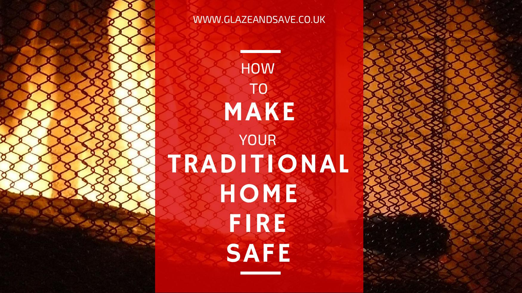 How to make your traditional home fire safe by Glaze & Save bespoke magnetic secondary glazing in Scotland from Glasgow to Edinburgh, Dumfries to Dundee.