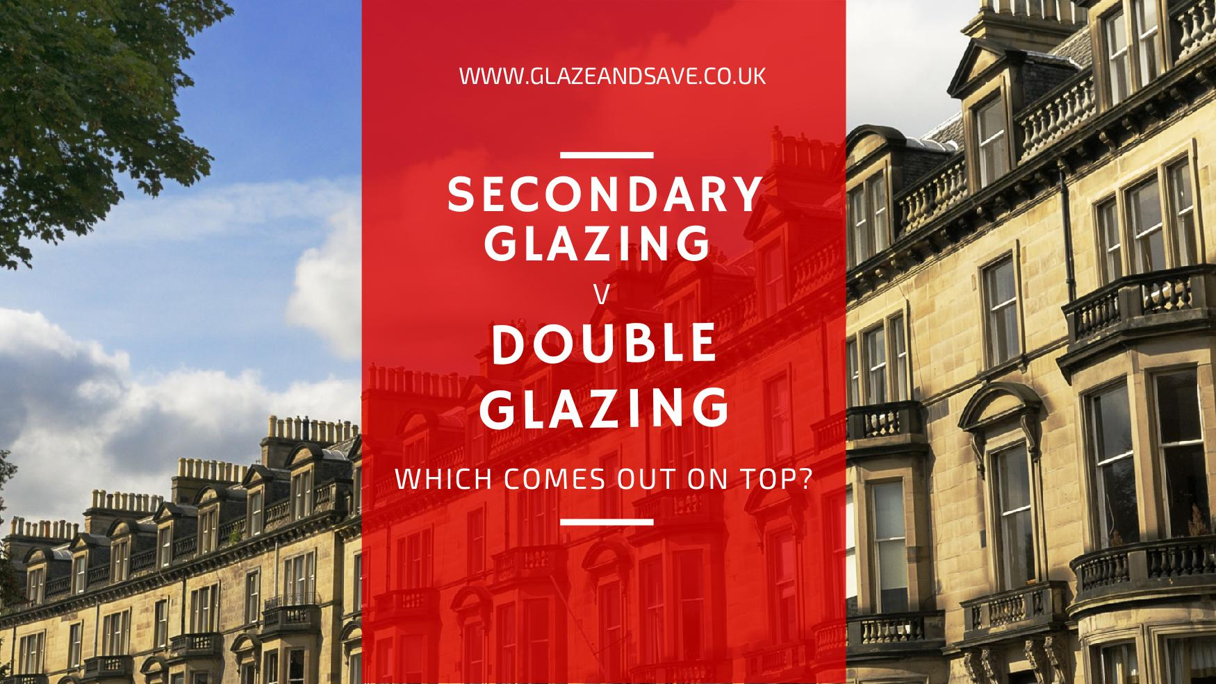 Secondary Glazing v Double Glazing by GLaze and Save bespoke magnetic secondary glazing and draught proofing based in Perth Scotland