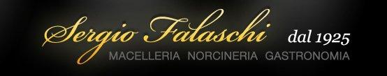 Sergio Falaschi dal 1925 Macelleria Norcineria Gastronomia