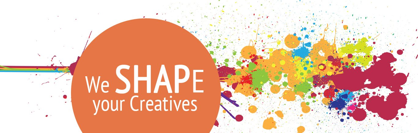 We SHAPE your Creatives
