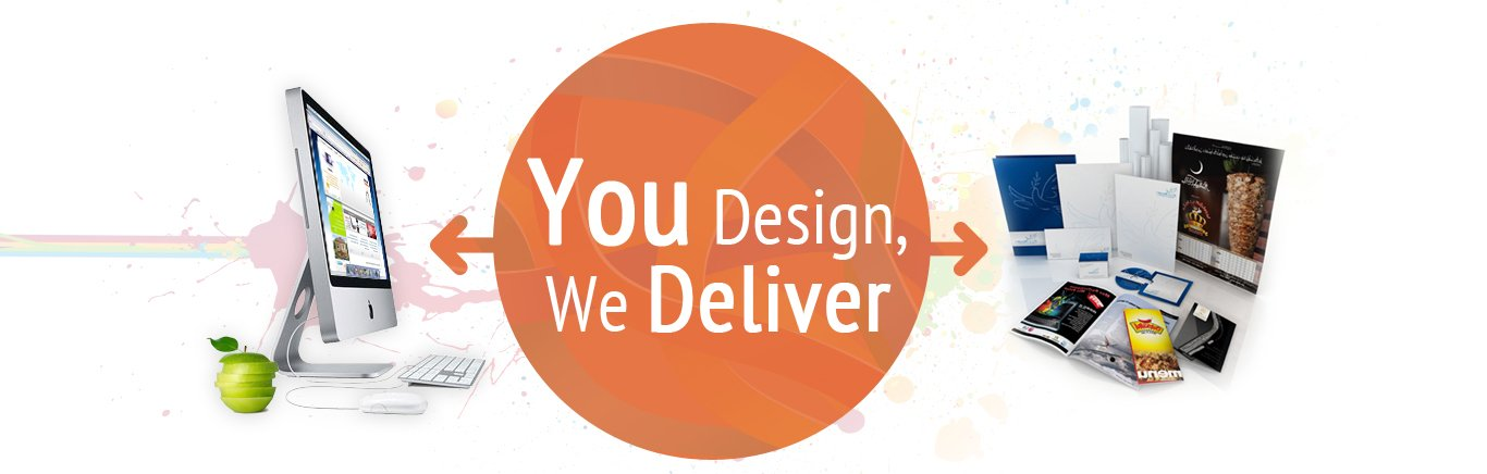 You Design, We Deliver