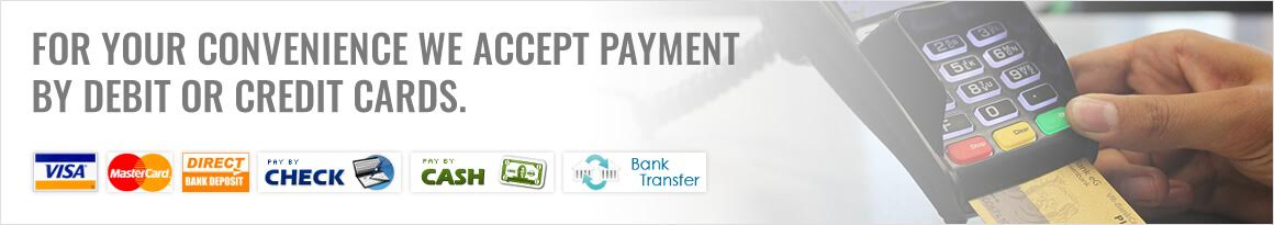 For your convenience we accept payment by debit or credit cards