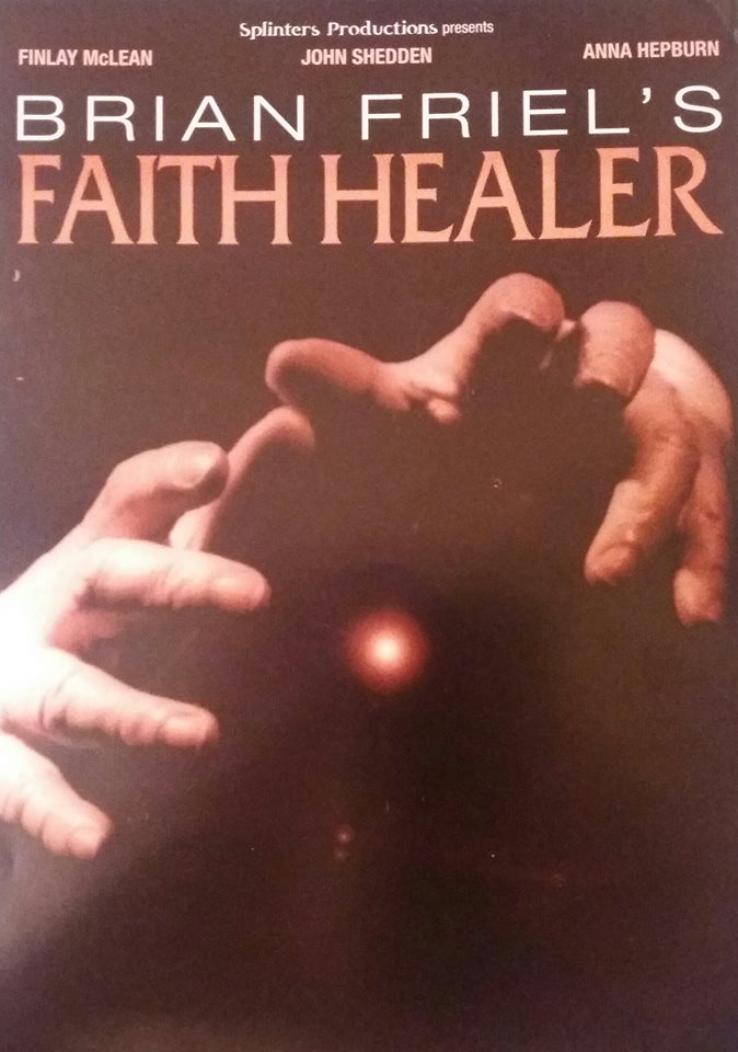 Brian Friel's Faith Healer