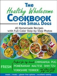 Healthy Wholesome Cooking for Small Dogs Book