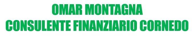 OMAR MONTAGNA CONSULENTE FINANZIARIO CORNEDO - LOGO