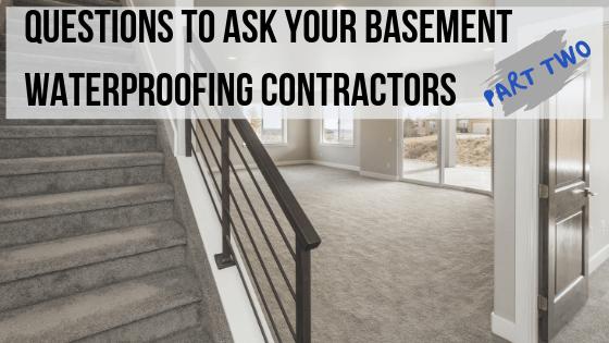 Questions to Ask Your Basement Waterproofing Contractors II