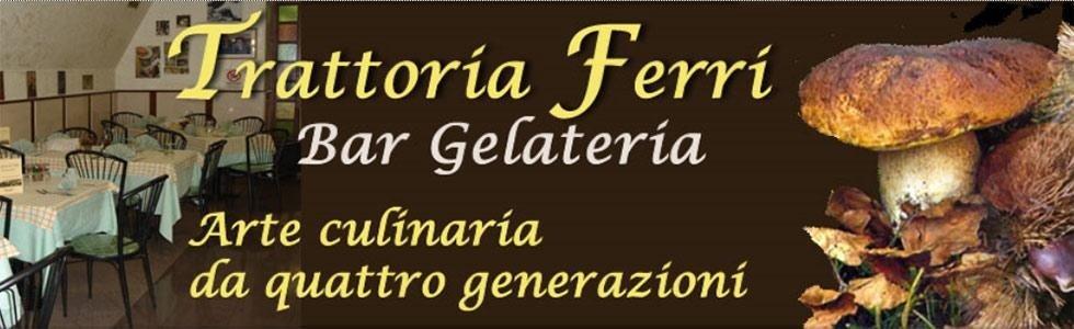 Trattoria Ferri Bar Gelateria