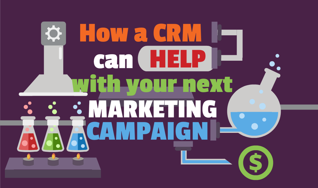 How a CRM can help with your next marketing campaign