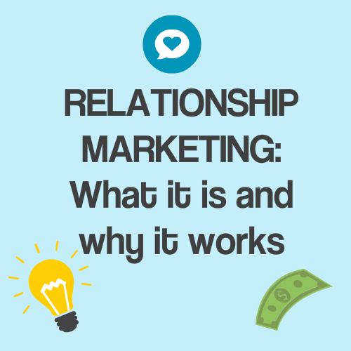 Relationship Marketing: What it is and why it works