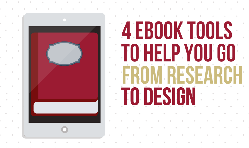 4 ebook creation tools to take you from research to design