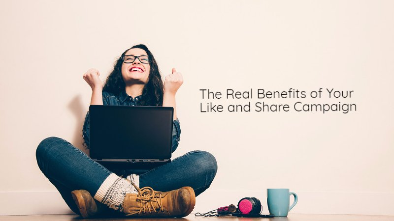 The Real Benefits of you like and share campaign