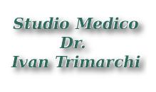 Otorinolaringoiatra Dr. Ivan Trimarchi