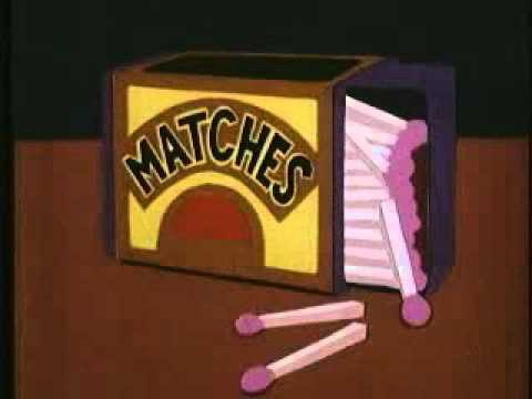 Charley says don't play with matches