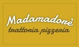Madama Dorè Trattoria Pizzeria
