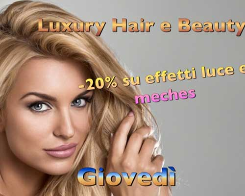 una ragazza bionda e la scritta Luxury Hair and Beauty -20% su effetti luce e meches