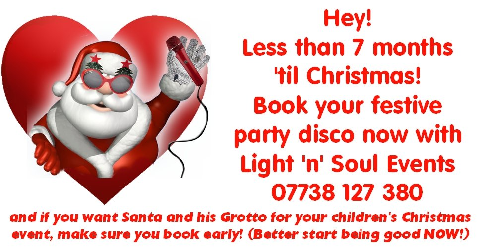 Book your festive Christmas mobile disco or Santa and Grotto now to save the date with Light 'n' Soul Events on 07738127380