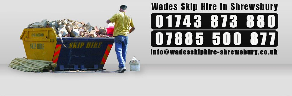 Wades Skip Hire in Shrewsbury