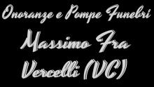 Onoranze Funebri Massimo Fra Vercelli