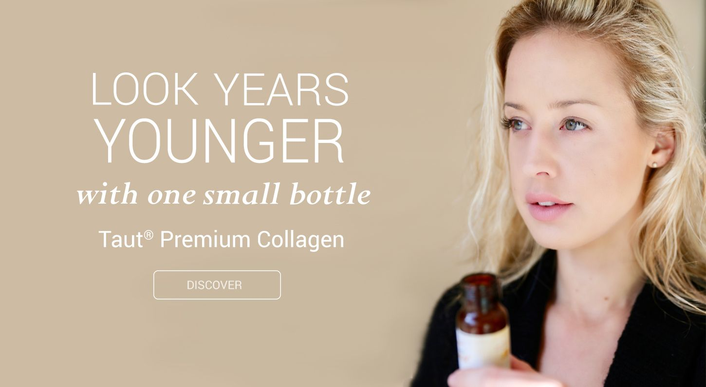 Look Years Younger with One Small Bottle - Taut Premium Collagen Drink Supplement | RenewAlliance dba TautUSA