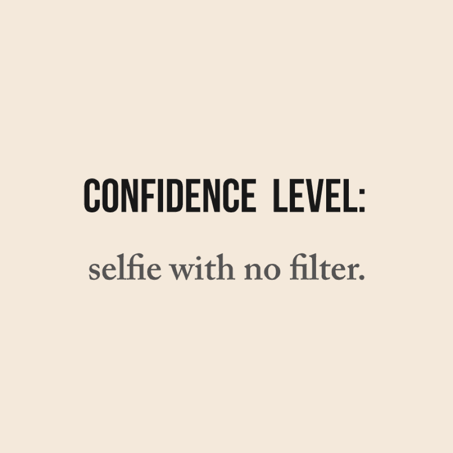 Confidence Level: selfie with no filter | TautUSA