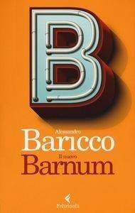 Il nuovo Barnum, Alessandro Baricco