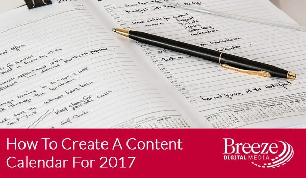 How To Create A Content Calendar For 2017