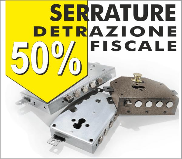 DETRAZIONE FISCALE 50% SERRATURE