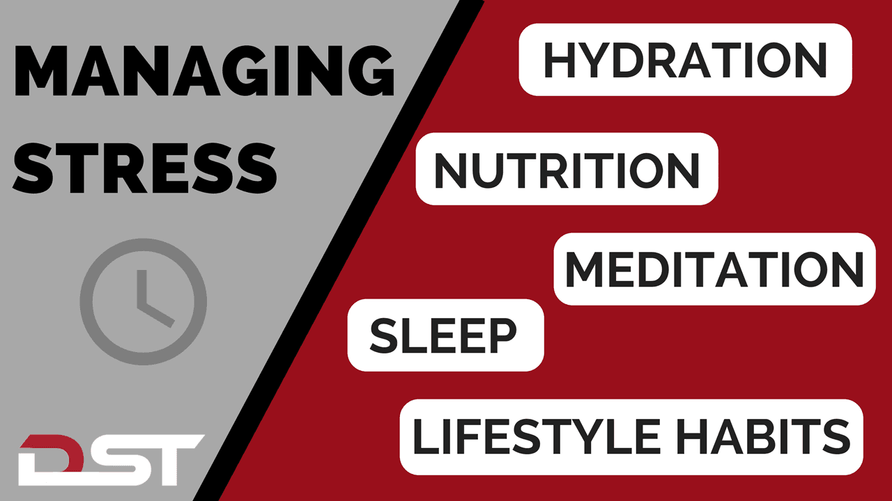 How to Manage Stress - Hydration, Nutrition, Meditation, Sleep, Lifestyle Habits