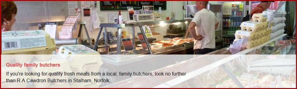 For fresh meat in Stalham call 01692 580 254