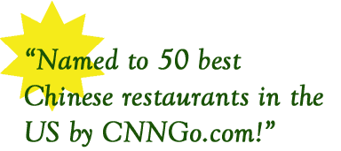 Named to 50 best Chinese restaurants in the US by CNNGo.com!