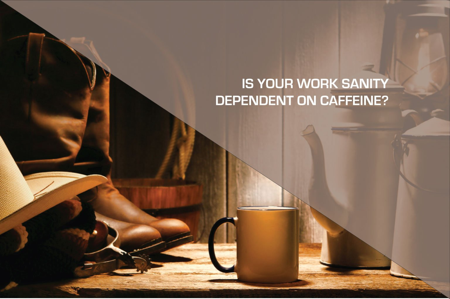 Is Your Work Sanity Dependent on Caffeine?
