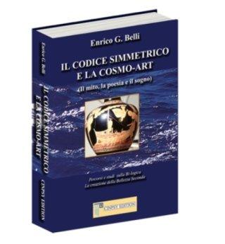 IL CODICE SIMMETRICO E LA COSMO-ART di Enrico G. Belli