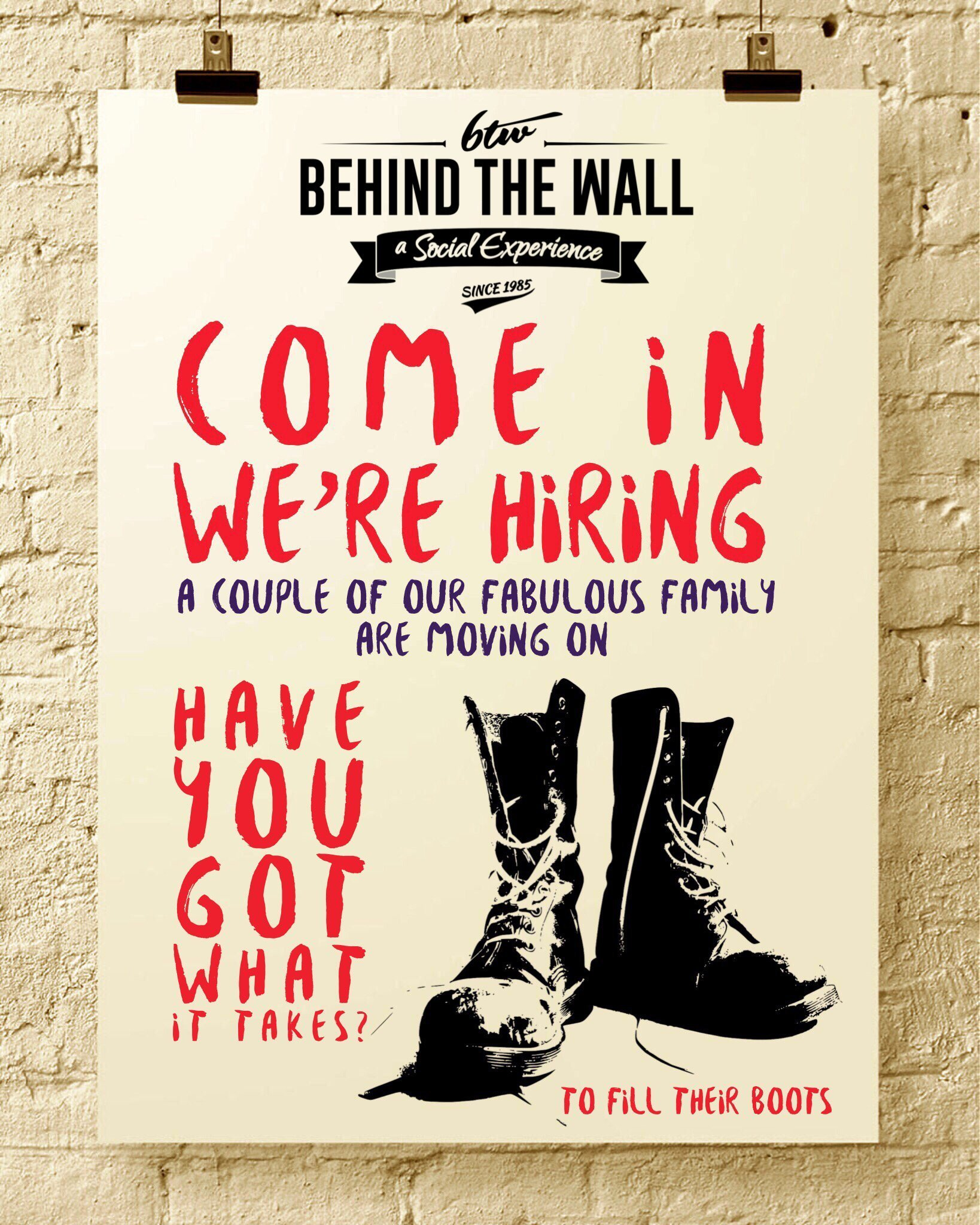 Behind the wall are looking for the best people to serve our customers