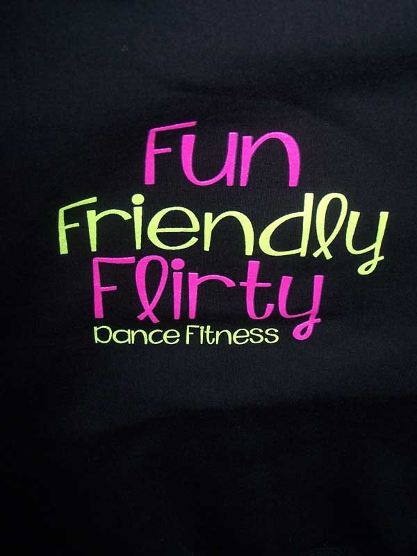 fun friendly flirty dance fitness shirt screen printing