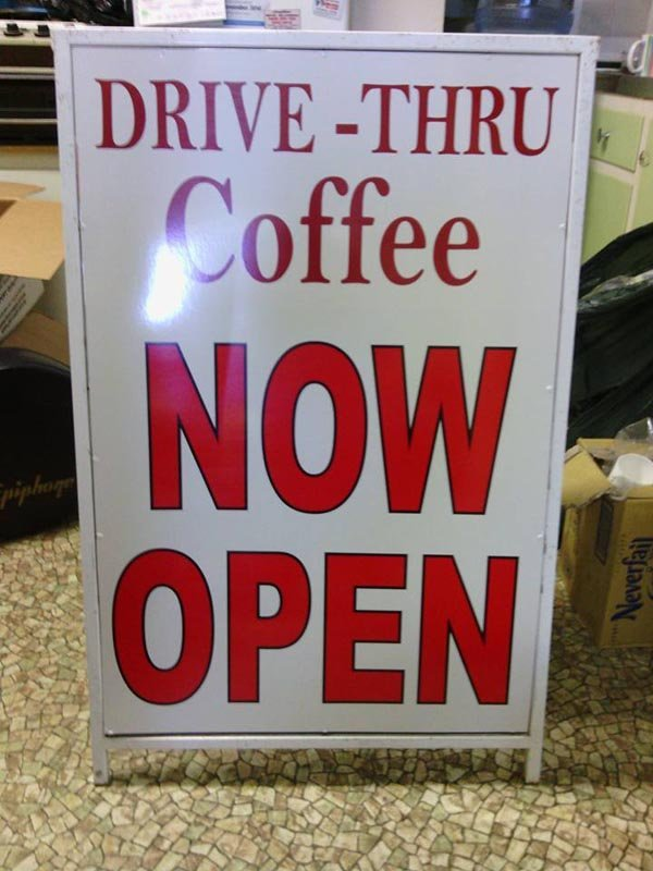 drive-thru coffee now open sign