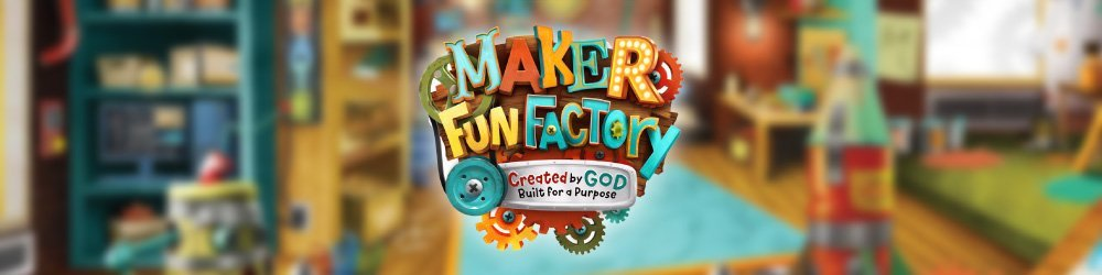 Maker Fun Factory VBS 2017