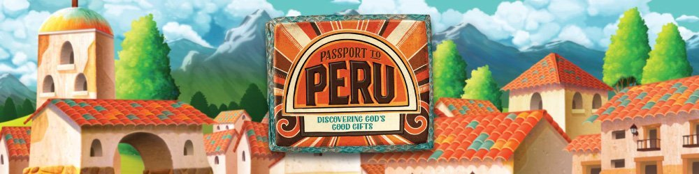 Passport to Peru VBS 2017